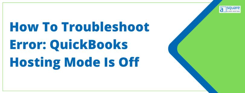 Quickbooks Hosting Mode is Off