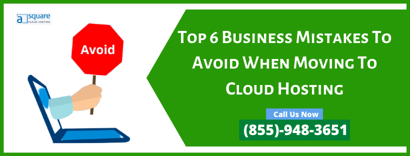 Mistakes To Avoid When Moving To Cloud Hosting