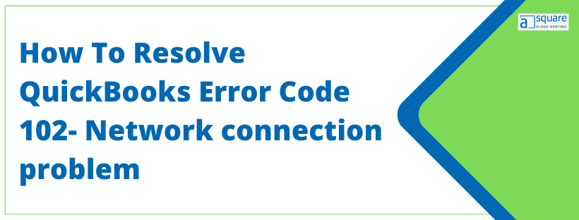 How To Fix QuickBooks Error Code 102- QBO Won't Connect To Bank.