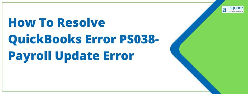 QuickBooks Error PS038