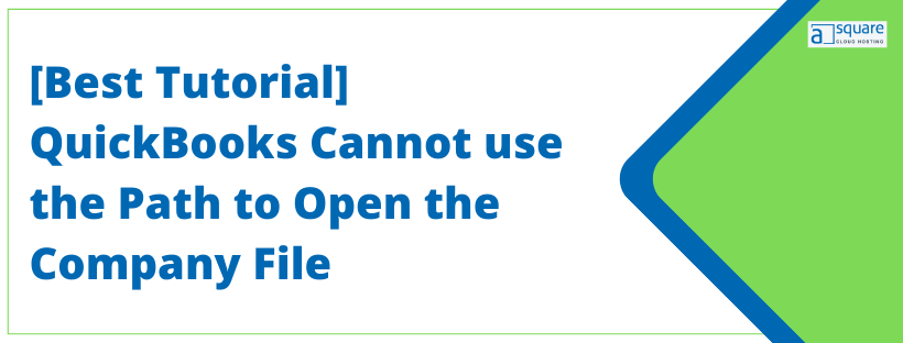 QuickBooks Cannot use the Path to Open the Company File