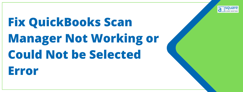 QuickBooks Scan Manager Not Working