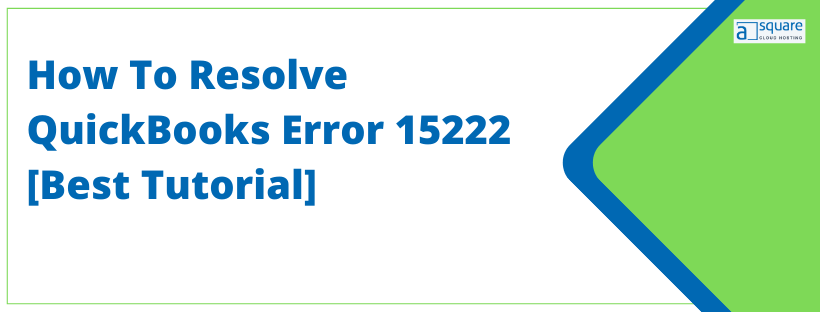 How To Fix QuickBooks Error 15222