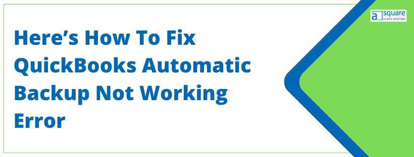 QuickBooks Automatic Backup not working