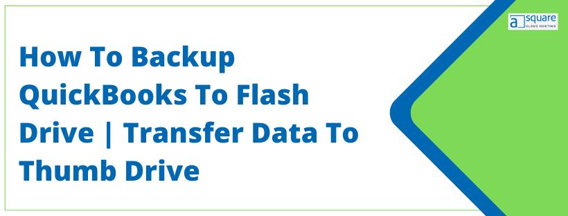 Backup QuickBooks to Flash Drive