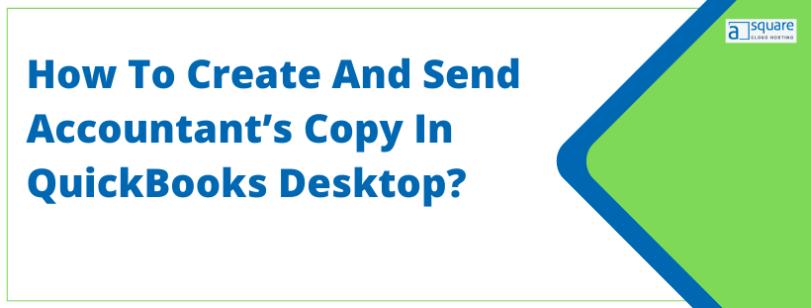 Create & Send Accountant's Copy In QuickBooks Desktop