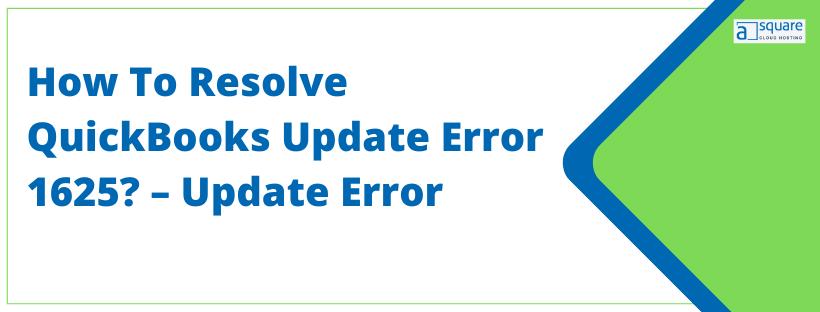 QuickBooks update error 1625