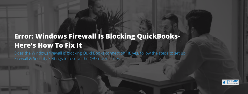 windows firewall is blocking QuickBooks