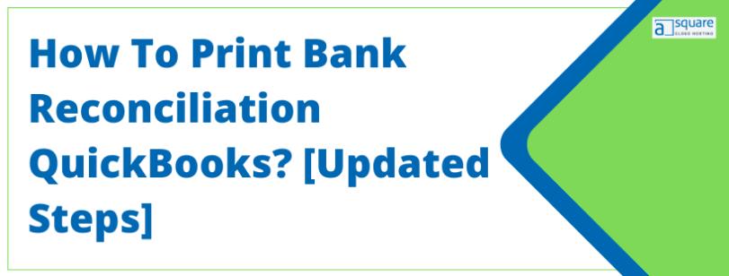 print bank reconciliation QuickBooks