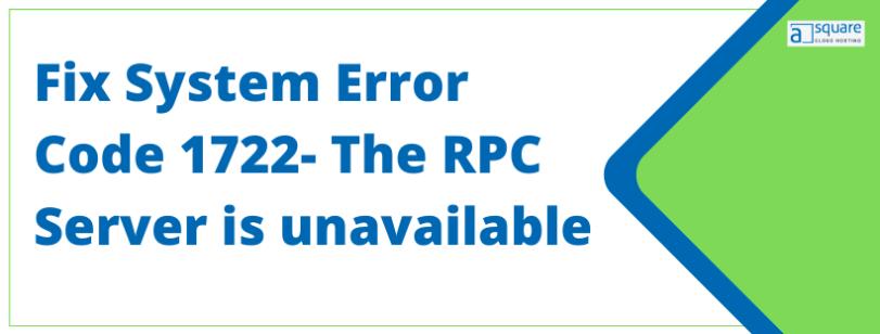 System Error Code 1722